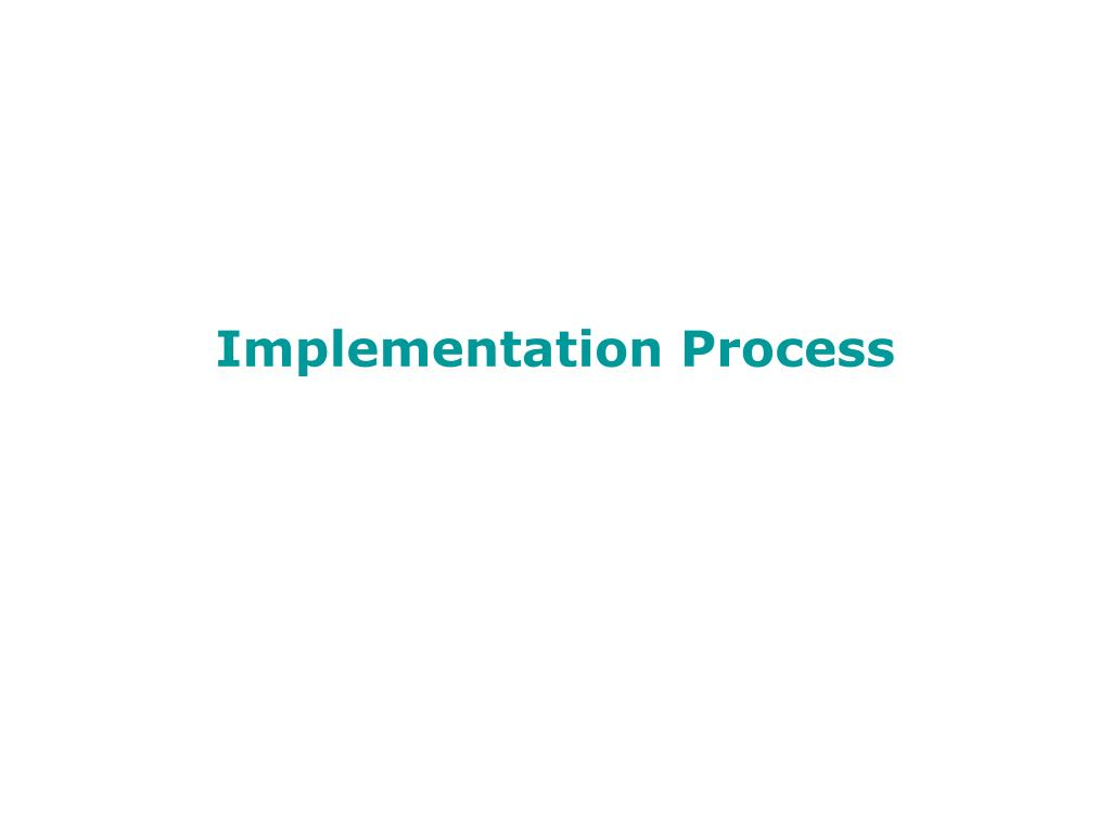 Implementation Process