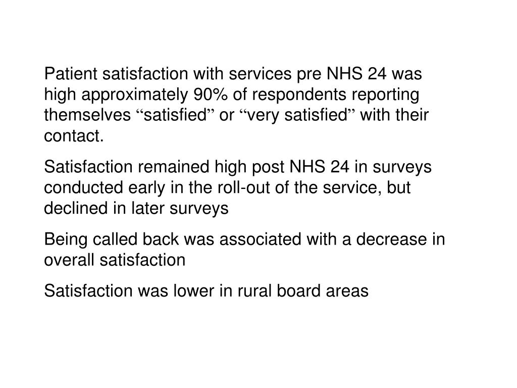 Patient satisfaction with services pre NHS 24 was high approximately 90% of respondents reporting themselves