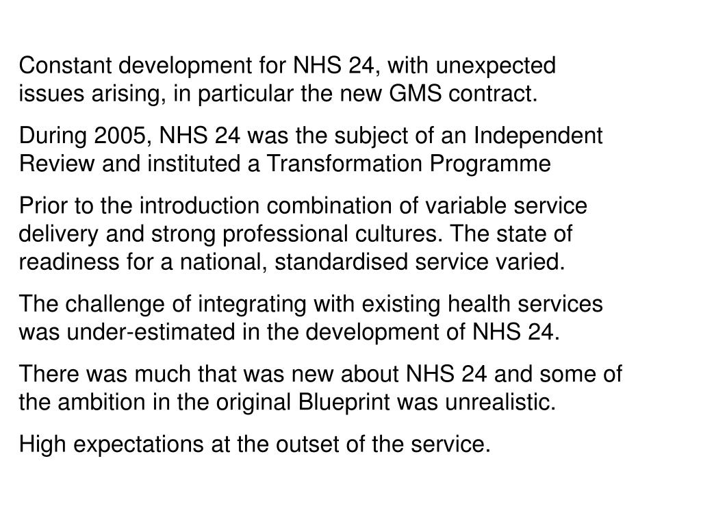 Constant development for NHS 24, with unexpected issues arising, in particular the new GMS contract.