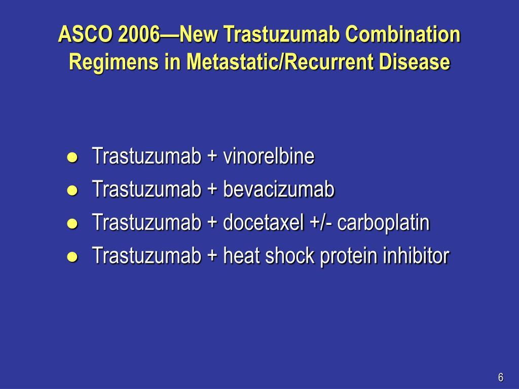 ASCO 2006—New Trastuzumab Combination Regimens in Metastatic/Recurrent Disease