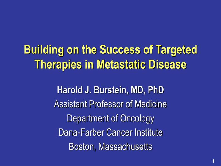Building on the success of targeted therapies in metastatic disease