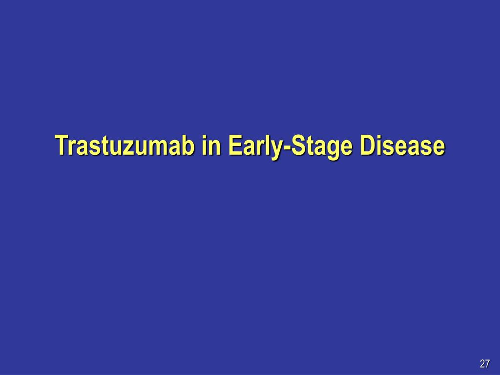 Trastuzumab in Early-Stage Disease