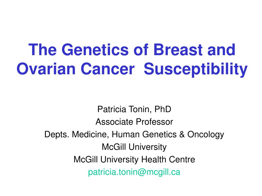 the genetics of breast and ovarian cancer susceptibility l.