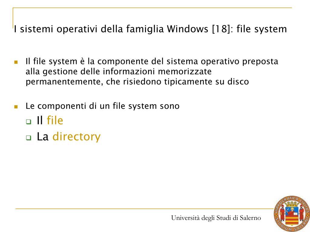 I sistemi operativi della famiglia Windows [18]: file system
