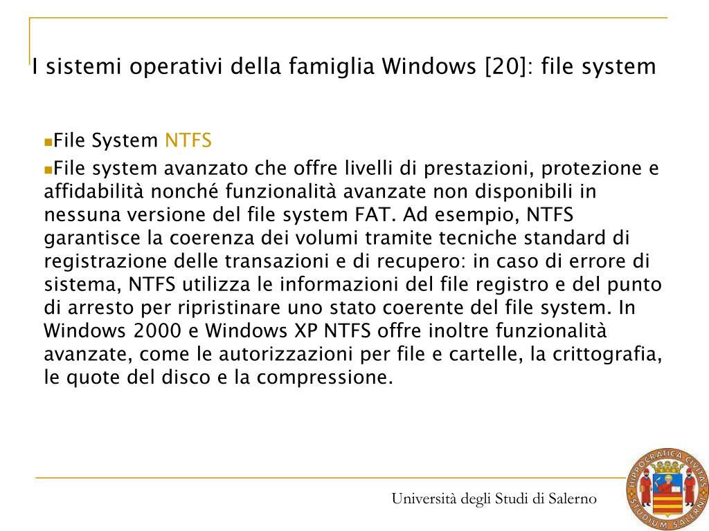 I sistemi operativi della famiglia Windows [20]: file system