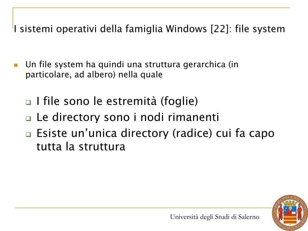 I sistemi operativi della famiglia Windows [22]: file system