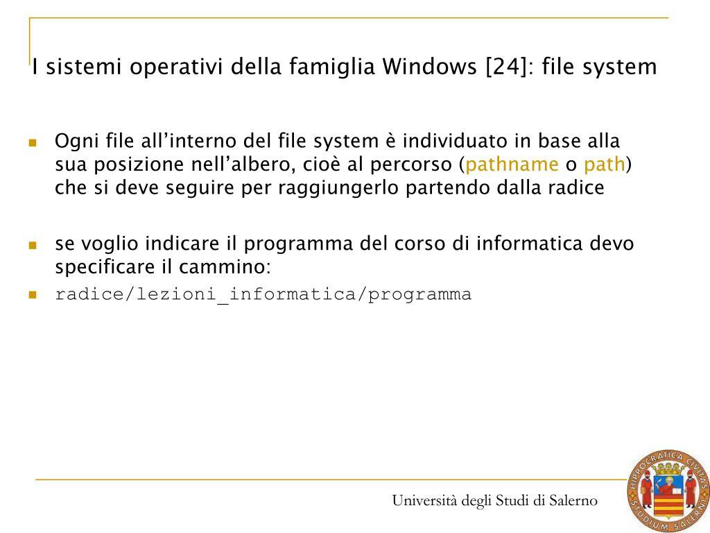 I sistemi operativi della famiglia Windows [24]: file system