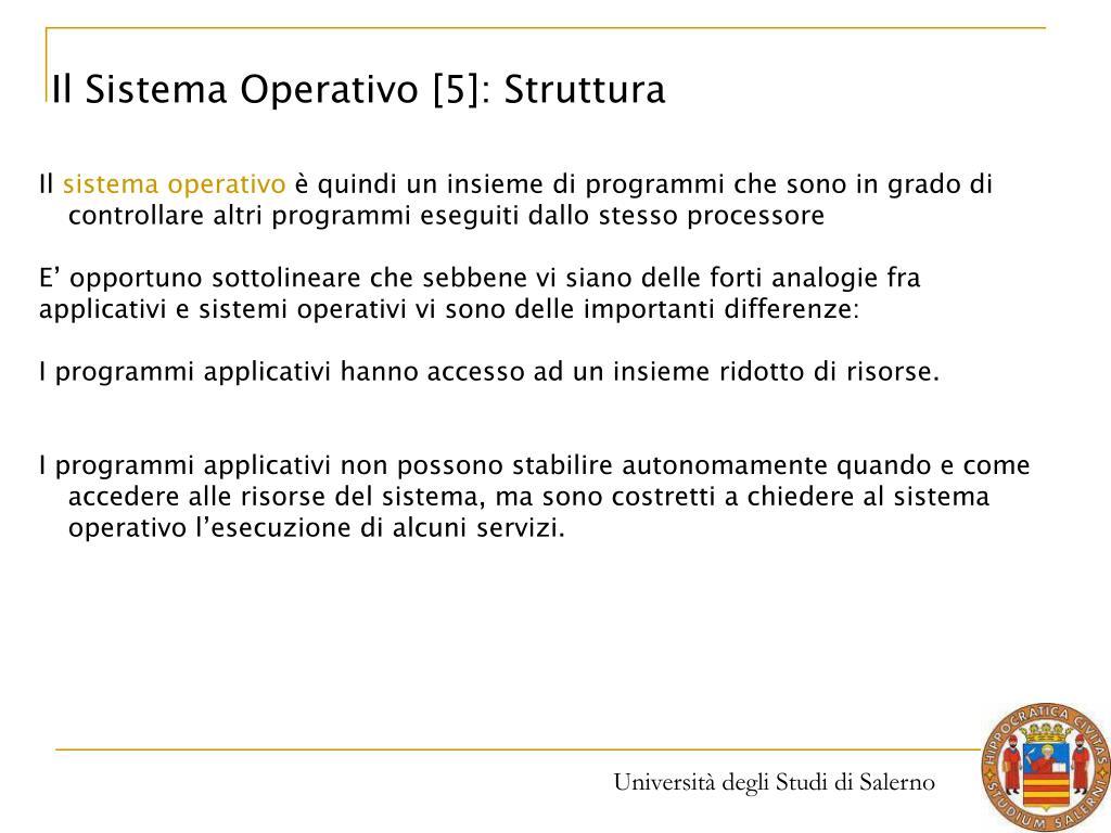 Il Sistema Operativo [5]: Struttura