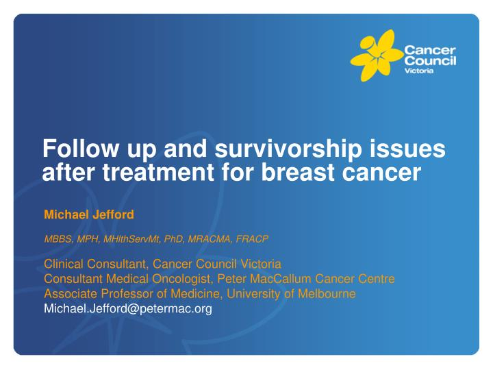 follow up and survivorship issues after treatment for breast cancer n.