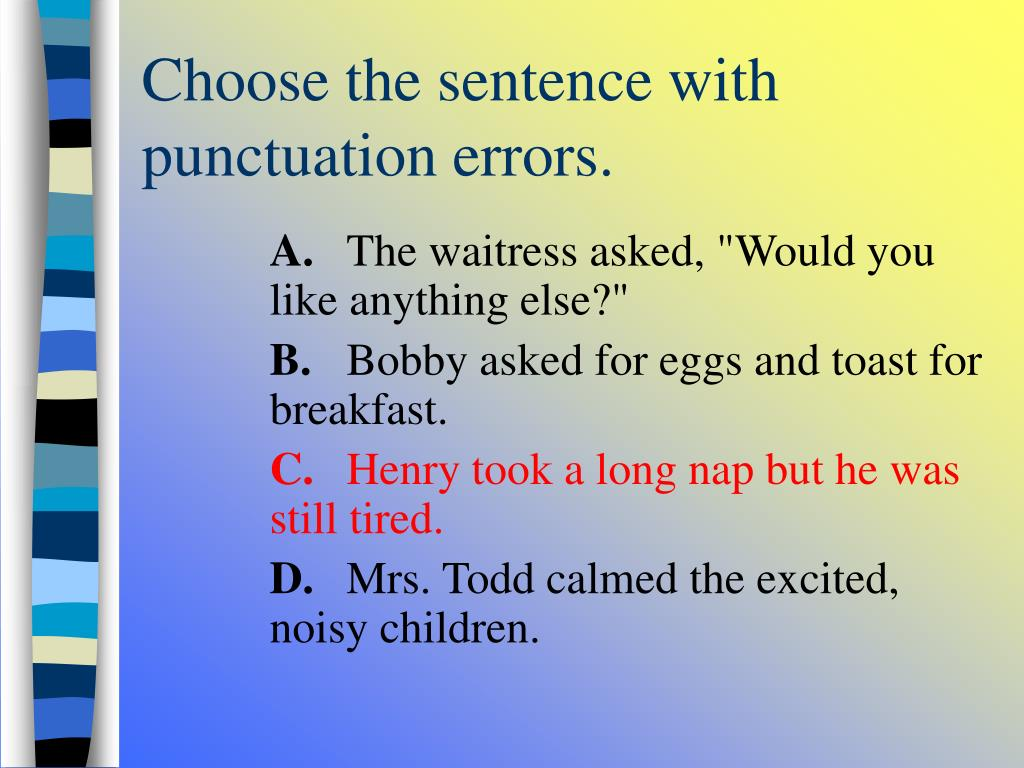 Choose the sentence with punctuation errors.