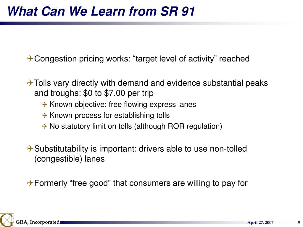 What Can We Learn from SR 91