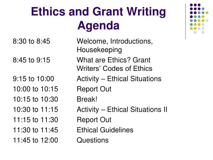 Ethics and grant writing agenda