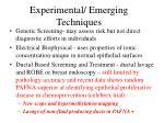 experimental emerging techniques