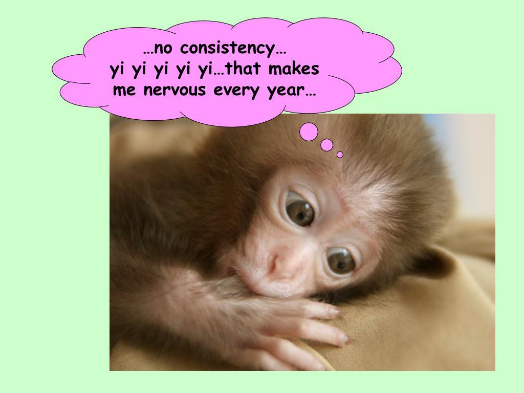 …no consistency…