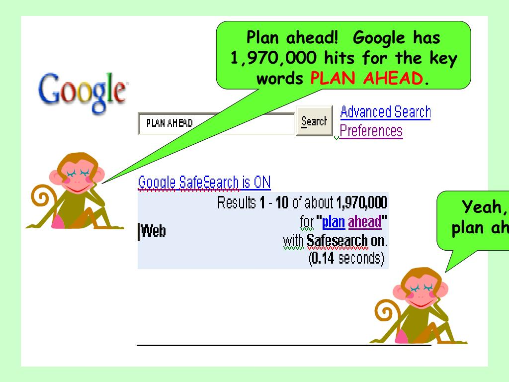 Plan ahead!  Google has 1,970,000 hits for the key words