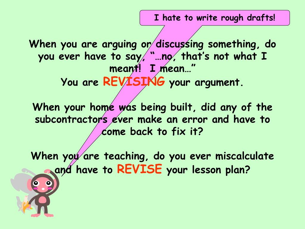 I hate to write rough drafts!