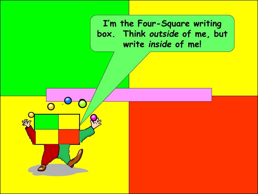 I'm the Four-Square writing box.  Think
