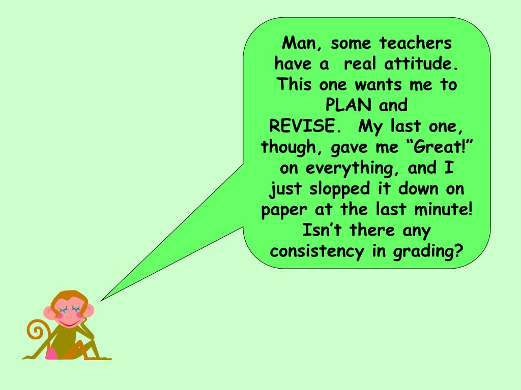 Man, some teachers have a  real attitude.