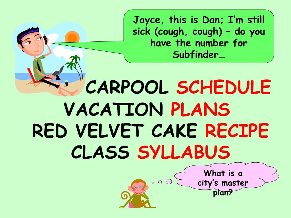 Joyce, this is Dan; I'm still sick (cough, cough) – do you have the number for Subfinder…