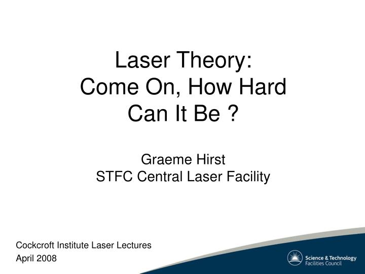 Laser theory come on how hard can it be