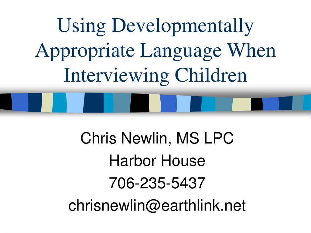using developmentally appropriate language when interviewing children l.