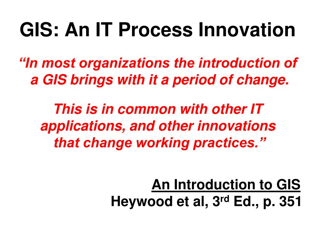 GIS: An IT Process Innovation