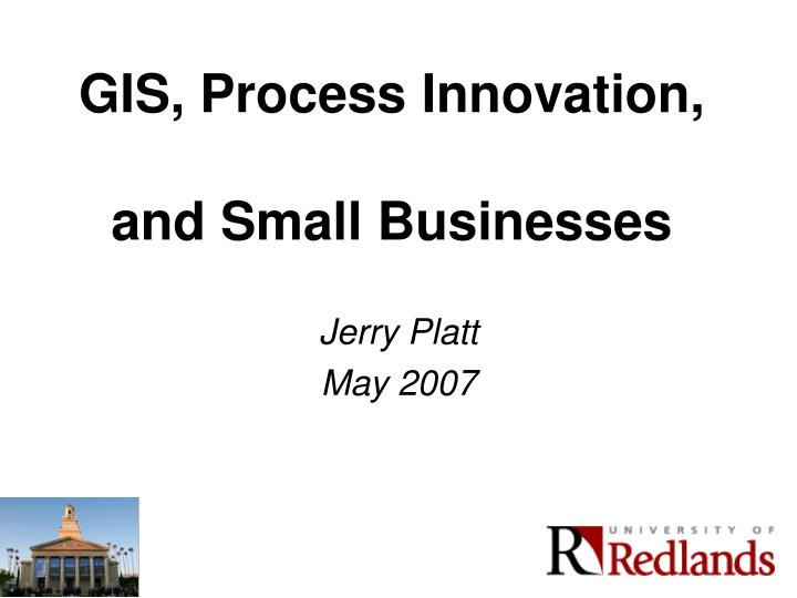 Gis process innovation and small businesses