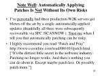 note well automatically applying patches is not without its own risks