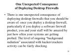 one unexpected consequence of deploying desktop firewalls