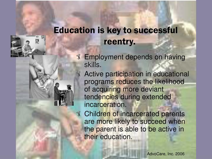 Education is key to successful reentry.