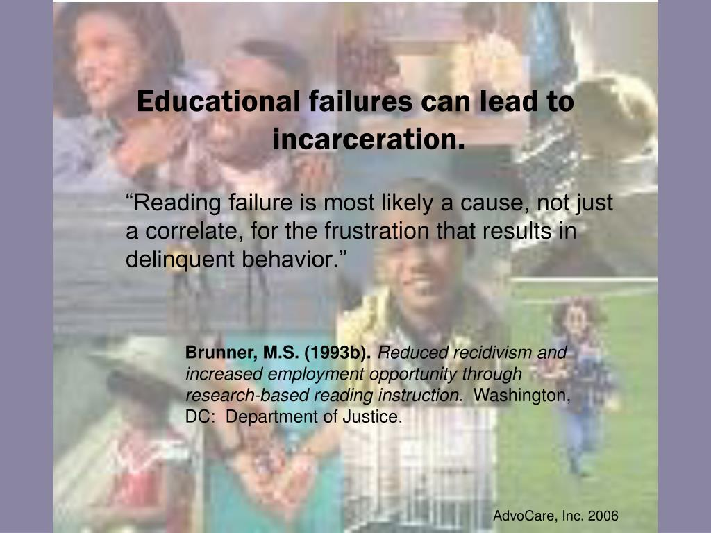 Educational failures can lead to incarceration.