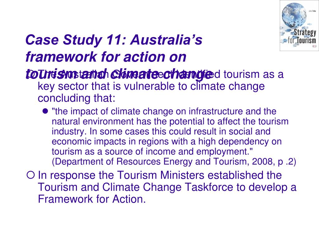 The Australian Government identified tourism as a key sector that is vulnerable to climate change concluding that: