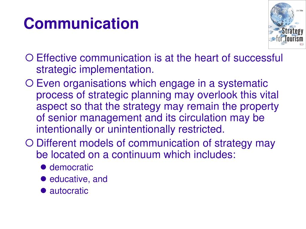 Effective communication is at the heart of successful strategic implementation.