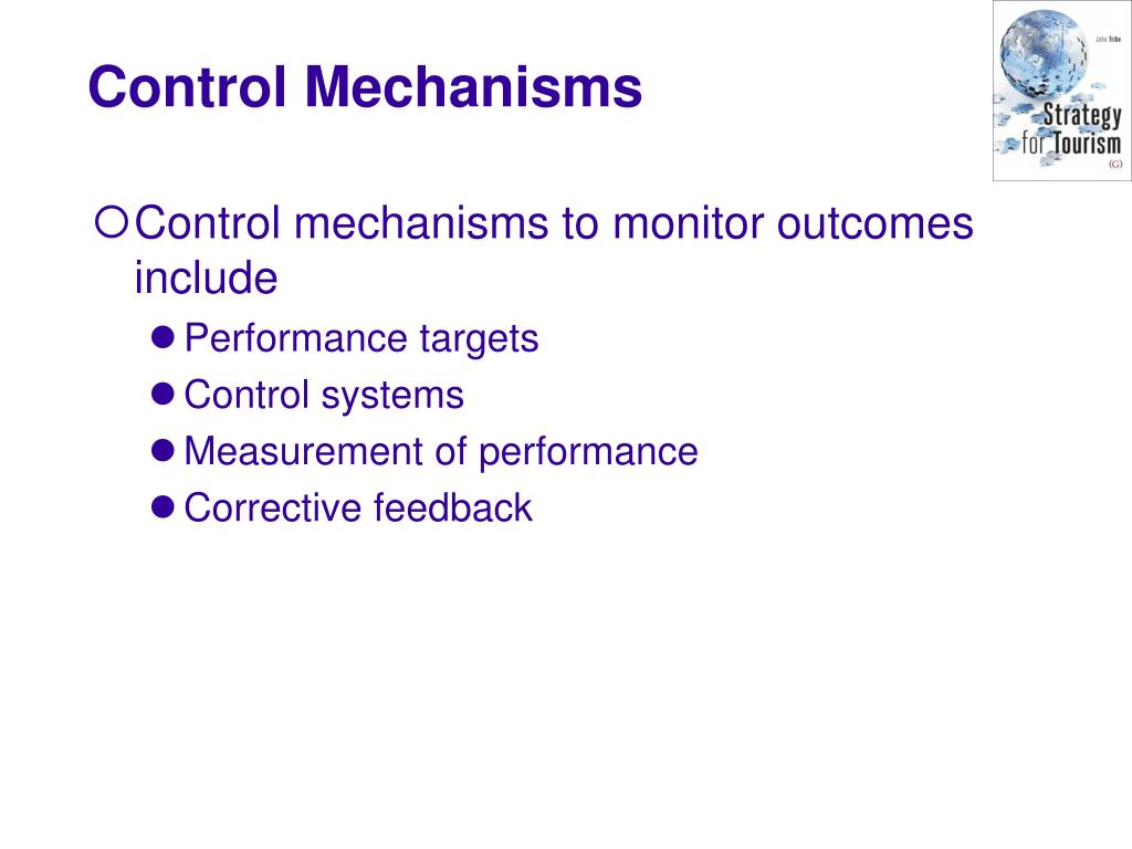 Control mechanisms to monitor outcomes include
