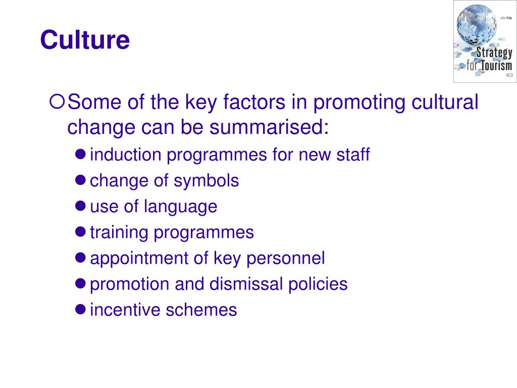 Some of the key factors in promoting cultural change can be summarised: