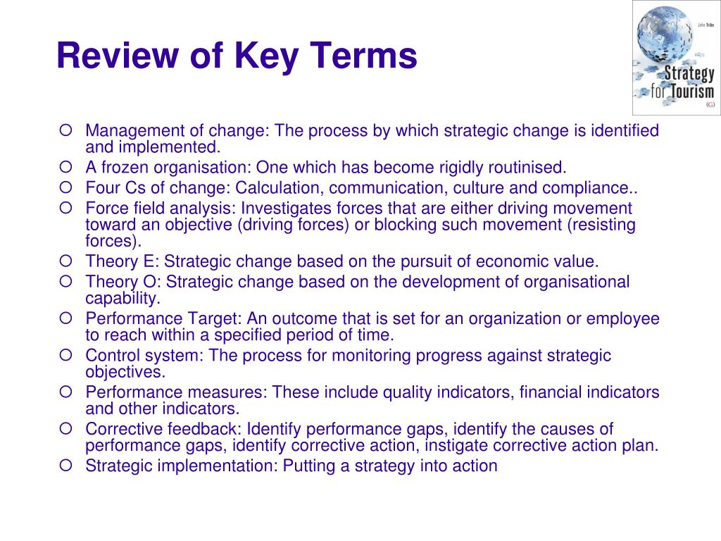 Management of change: The process by which strategic change is identified and implemented.