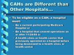 cahs are different than other hospitals