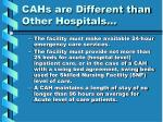 cahs are different than other hospitals16