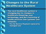 changes to the rural healthcare system4