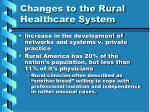 changes to the rural healthcare system5