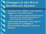 changes to the rural healthcare system7