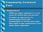community centered care