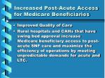 increased post acute access for medicare beneficiaries