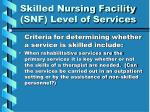 skilled nursing facility snf level of services25