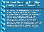skilled nursing facility snf level of services26