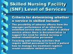 skilled nursing facility snf level of services28