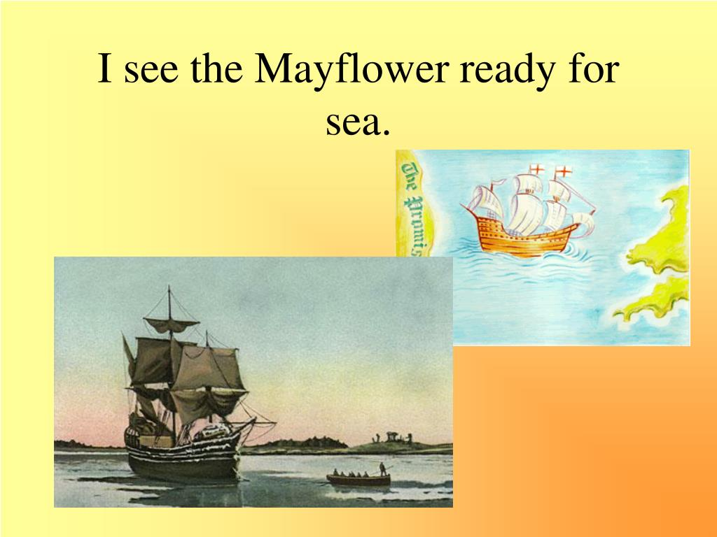 I see the Mayflower ready for sea.