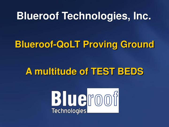 Blueroof qolt proving ground a multitude of test beds