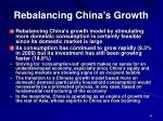 rebalancing china s growth
