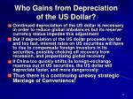 who gains from depreciation of the us dollar